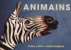 Lire en Touraine : Animains / Silvia Lopez et Guido Daniele.