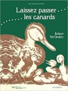Lire en Touraine : Laissez passer les canards / Robert McCloskey
