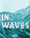 Lire en Touraine : In Waves / AJ Dungo