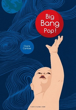 Lire en Touraine : Big Bang Pop / Claire Cantais
